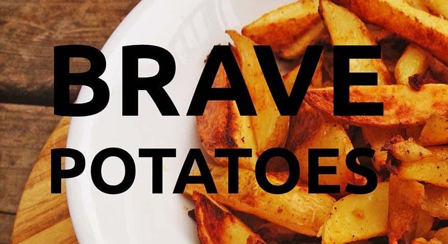 traducción literal brave potatoes